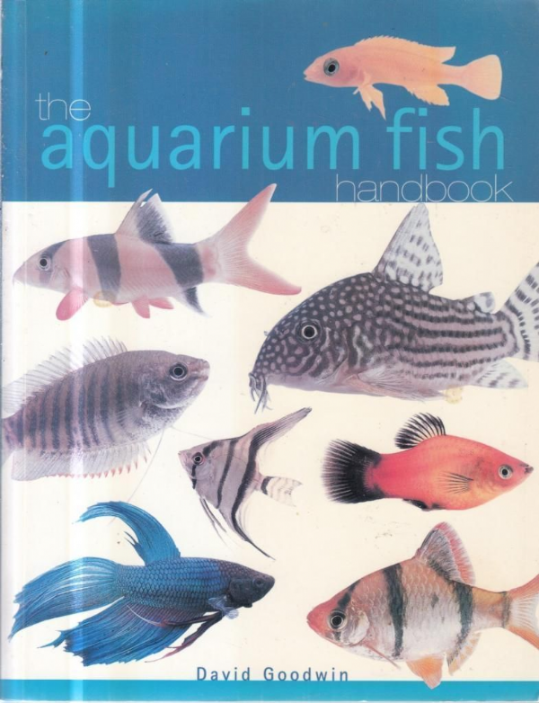 The Aquarium Fish Handbook - David Goodwin - 2001 (USED